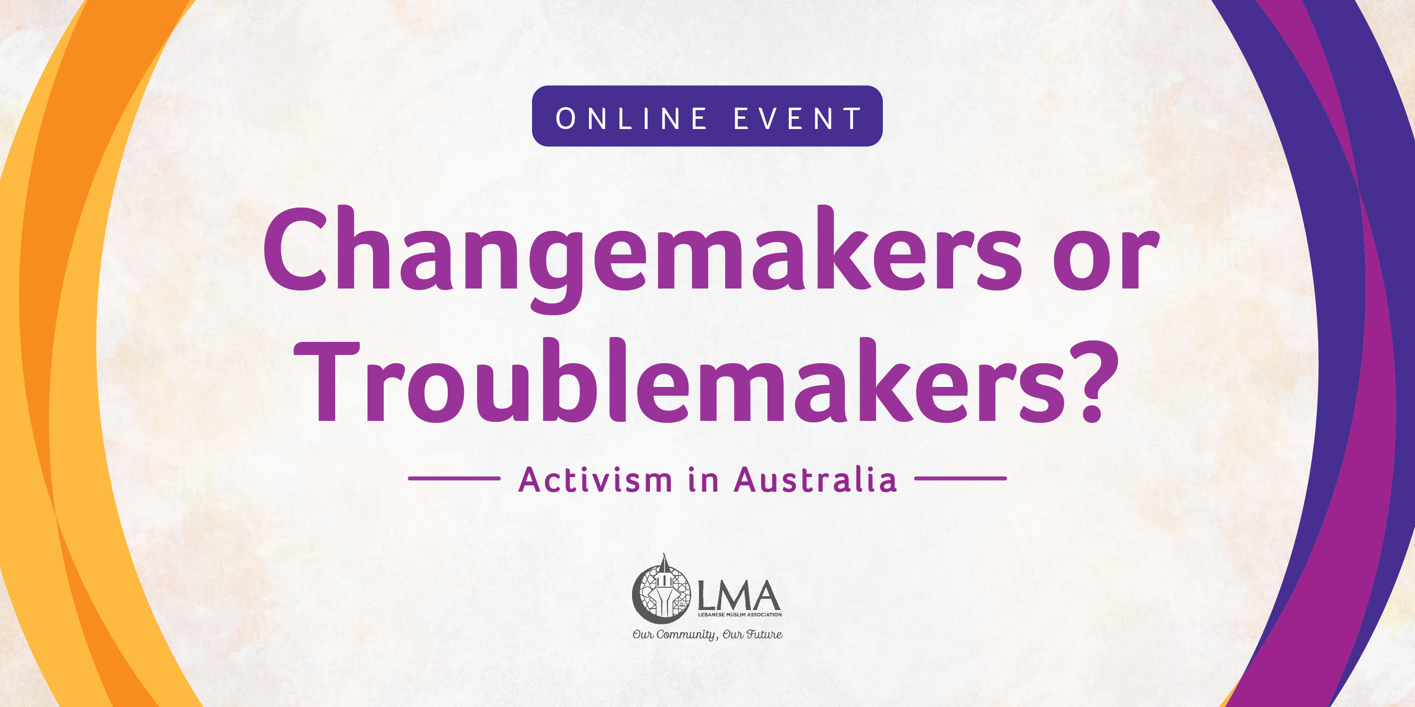 Changemakers or Troublemakers?